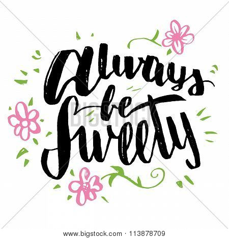 Always Be Sweety Brush Calligraphy