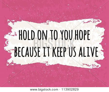 Motivation In A Colorful Typographic Poster Of Business Concepts On The Meaning Of Hope. Vector