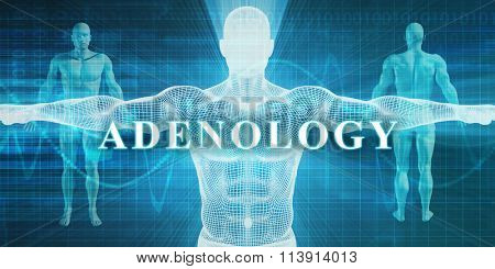 Adenology as a Medical Specialty Field or Department