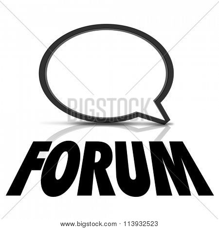 Forum word under a speech bubble to illustrate talking, speaking, sharing information and communication