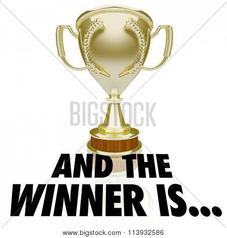 And the Winner Is words beneath a gold trophy, prize or award for announcement or ceremony