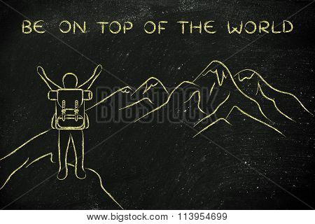 Happy Man Reaching The Top Of A Mountain, With Text Be On Top Of The World