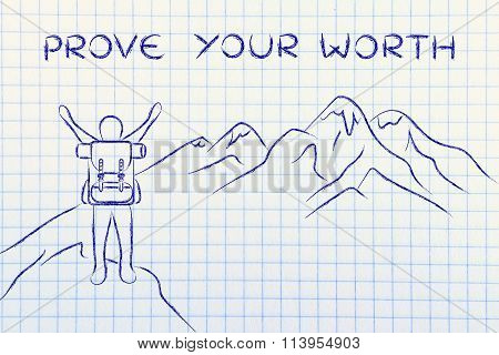 Happy Man Reaching The Top Of A Mountain, With Text Prove Your Worth