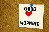 Conceptual Hand Writing Text Caption Inspiration Showing Good Love Morning Concept Written On Sticky poster