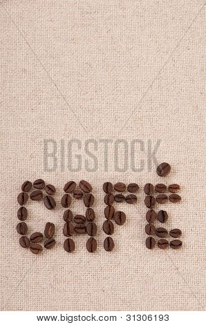 Roasted Coffee Beans Forming The Word Cafe