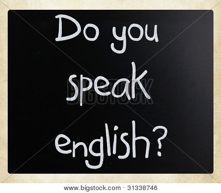 """do You Speak English"" Handwritten With White Chalk On A Blackboard"