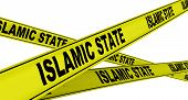 Islamic State. Yellow Warning Tapes With Black Words Islamic State. Isolated. 3d Illustration poster
