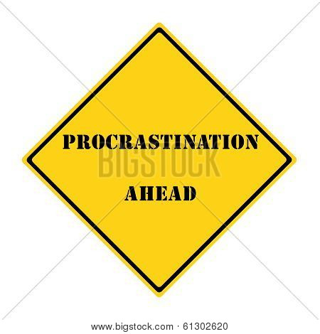 Procrastination Ahead Sign