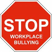 image of stop bully  - a stop sign with stop workplace bullying on it - JPG