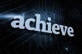 The word achieve against futuristic black and blue background