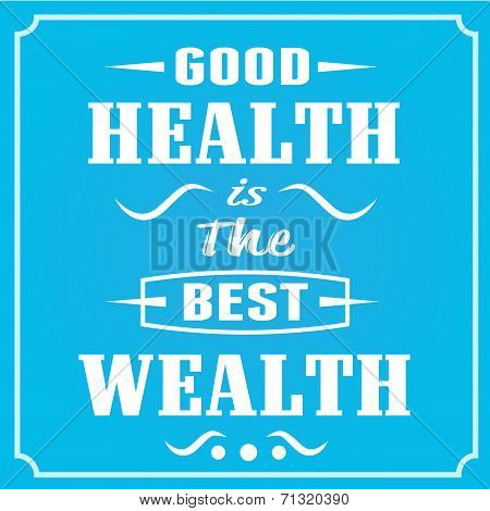 Good Health is the Best Wealth