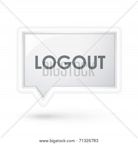 Logout Word On A  Speech Bubble