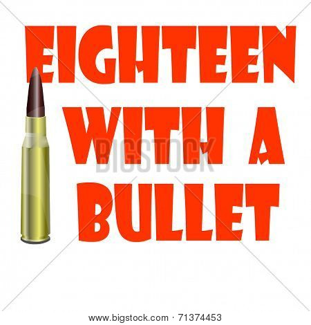Eighteen with a bullet
