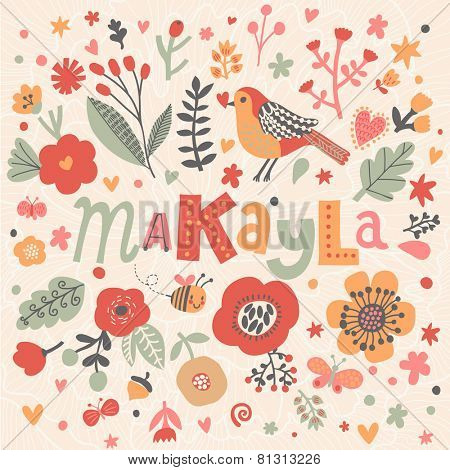 Bright card with beautiful name Makayla in poppy flowers, bees and butterflies. Awesome female name design in bright colors. Tremendous vector background for fabulous designs