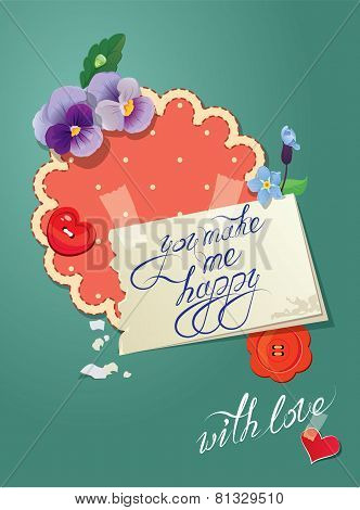 Vintage Card, Old Paper Peace With Handwritten Calligraphic Text - You Make Me Happy And Flowers. Va