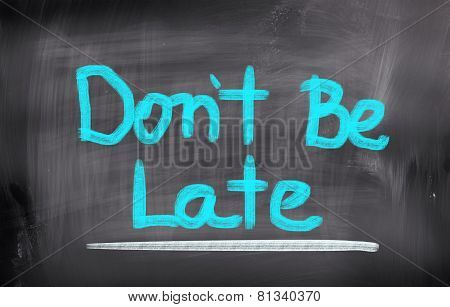 Don't Be Late Concept