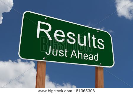 Results Just Ahead Sign