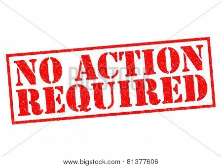 No Action Required