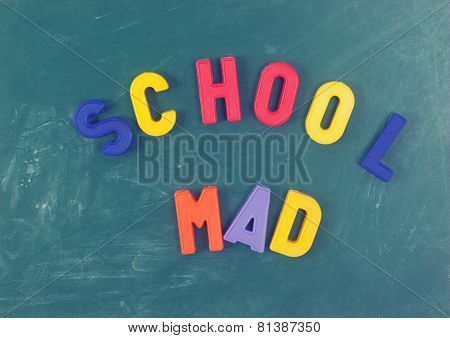 School Mad Letters On A Blackboard
