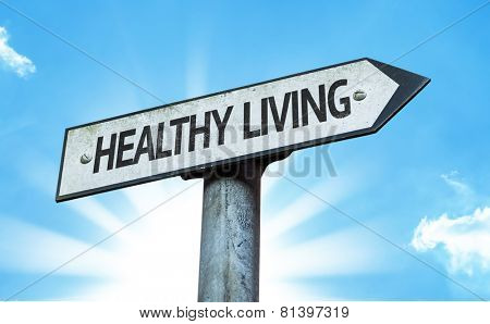 Healthy Living sign with a beautiful day