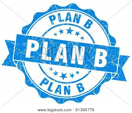 Plan B Blue Grunge Seal Isolated On White