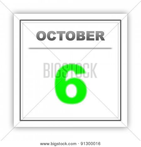 October 6. Day on the calendar. 3d