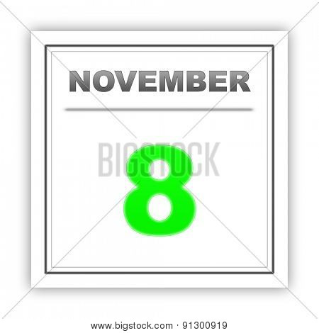 November 8. Day on the calendar. 3d