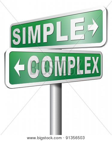 simple or complex easy versus complicated or difficult road sign arrow