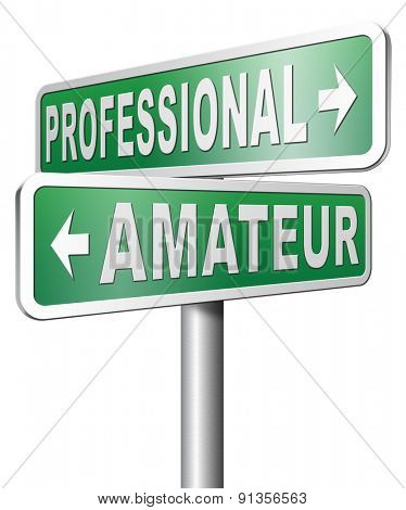 professional amateur expert novice or beginner skilled specialist or rookie