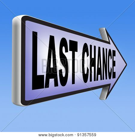 last chance offer and final warning or opportunity or call now or never sign