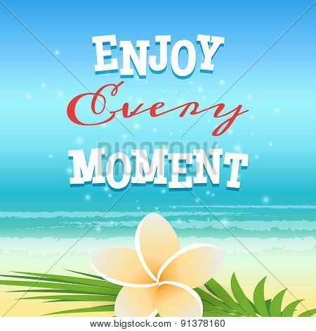 Enjoy Every Moment