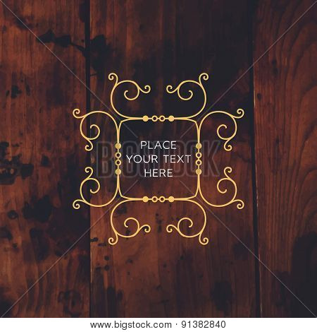 Vintage Frame for Luxury Logos, Restaurant, Hotel, Boutique or Business Identity. Royalty, Heraldic Design with Flourishes Elegant Design Elements. Vector Illustration Template. Vintage Wood Texture