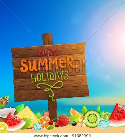 Wooden Plaque with Enjoy Summer Holidays Lettering. Blurred Background. Summer Beach. Sand and Ocean. Blue Sky. Fruits and Berries. Summer Design for Beach Party Placard.