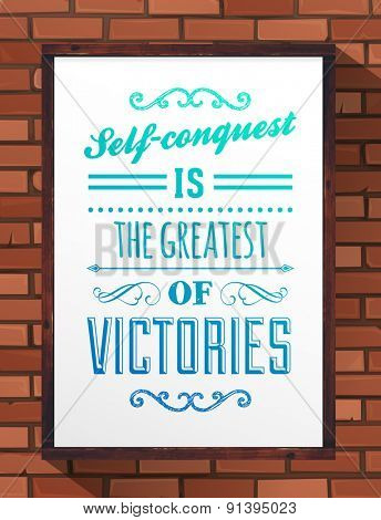 Inspirational Quote Vector Illustration Poster. Wood Frame. Bricks Wall Hand Drawn Texture.