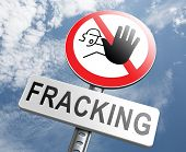 picture of ban  - stop fracking ban shale gas and hydraulic or hydrofracking - JPG