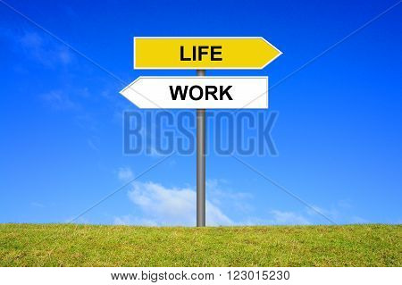 Sign with two arrows shows Life or work