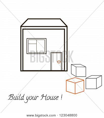 House,  three blocks and text Build your house. Vector concept