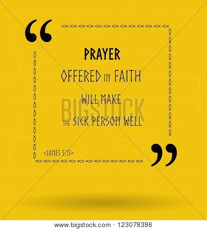 Best Bible quotes about proper prayer in faith. Christian sayings for Bible studies colourful illustration