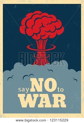 Vector vintage poster Say no to war