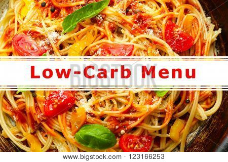 Delicious macaroni dish and text Low-Carb Menu