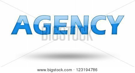 Word AGENCY with blue letters and shadow. Illustration, isolated on white