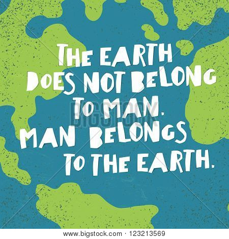 Earth day quotes inspirational.