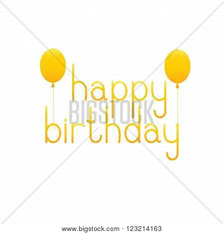 Shabby golden colored Happy birthday lettering in English with balloons isolated on white background