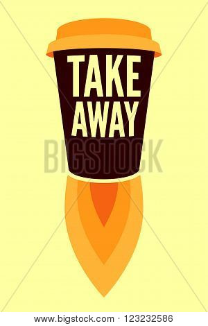 Coffee Take Away typographic poster. Cup Rocket. Retro vector illustration.