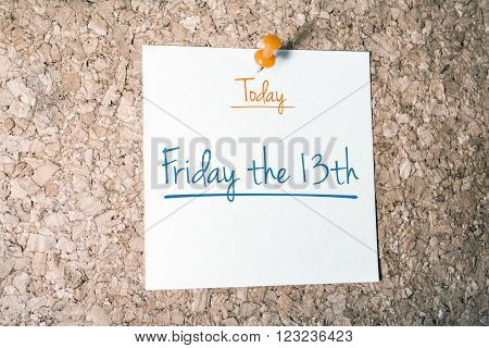 Friday The 13Th Reminder For Today On Paper Pinned On Cork Board