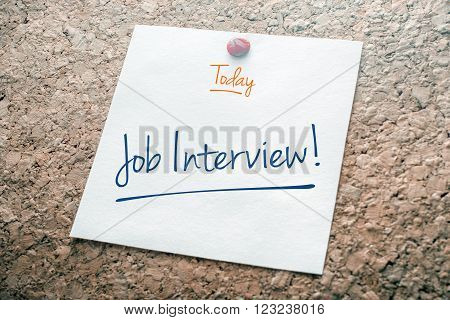 Job Interview Reminder For Today On Paper Pinned On Cork Board