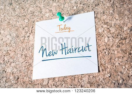 New Haircut Reminder For Today On Paper Pinned On Cork Board