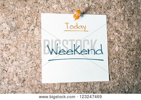 Weekend Reminder For Today On Paper Pinned On Cork Board