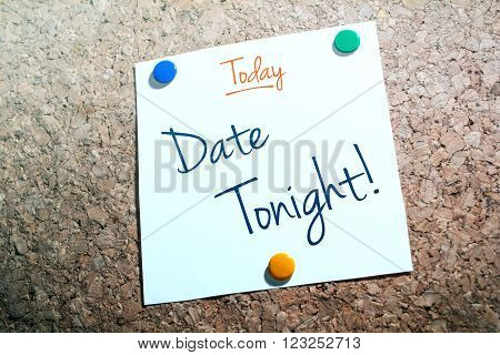 Date Tonight Reminder For Today On Paper Pinned On Cork Board