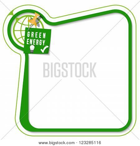 Green frame for your text with the tack target and green energy symbol